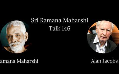 Alan Jacobs Reads Sri Ramana Maharshi's Talk 146