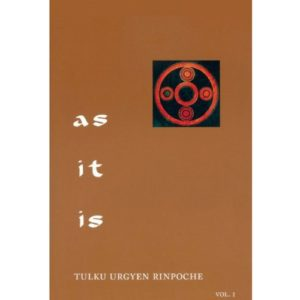 As It Is Vol 1 Tulku Urgyen Rinpoche Erik Pema Kunsang
