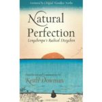 Natural Perfection by Lonchen Rabjam & Keith Dowman