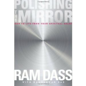 Ram Dass - Polishing the MIRROR