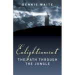 enlightenment path through jungle dennis waite