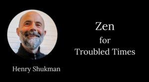 henry shukman zen troubled times