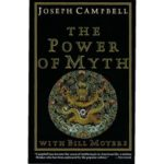 The Power Of Myth Joseph Campbell
