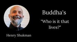 henry shukman buddha's who lives
