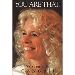 you are that vol 1 gangaji
