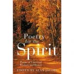 Poetry for the Spirit: Poems of Universal Wisdom and Beauty Alan Jacobs