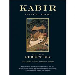 The Kabir Book: Forty-Four of the Ecstatic Poems of Kabir