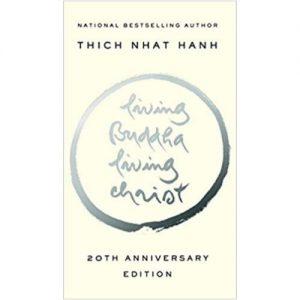 Living Buddha Living Christ Thich Nhat Hanh