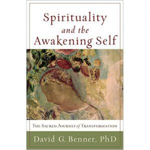 Spirituality and the Awakening Self Benner