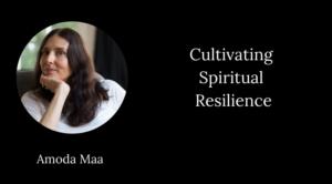 amoda maa cultivating spiritual resilience